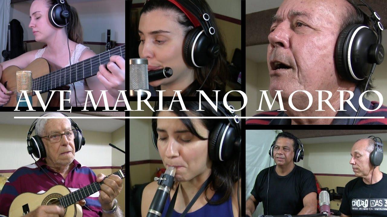 Choro das 3 - Ave Maria no Morro - YouTube