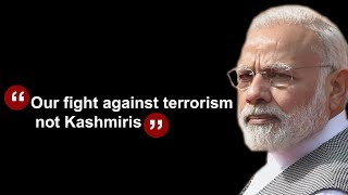 PM Modi: Our fight against terrorism not Kashmiris
