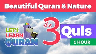 Learn the 3 Quls with Zaky - 1 HOUR QURAN