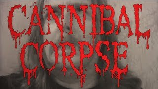 Cannibal Corpse,