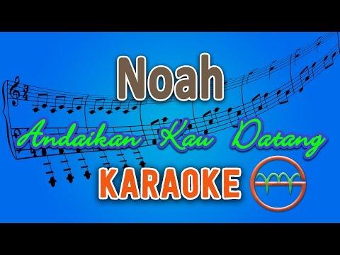 Noah - Andaikan Kau Datang (Karaoke Lirik Chord) by GMusic