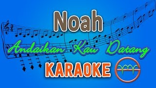 Noah Andaikan Kau Datang Karaoke Lirik Chord by GMusic