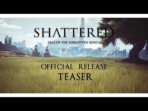 Shattered - Tale of the Forgotten King - Official release teaser