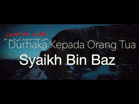 Durhaka Kepada Orang Tua - Syaikh Bin Baz