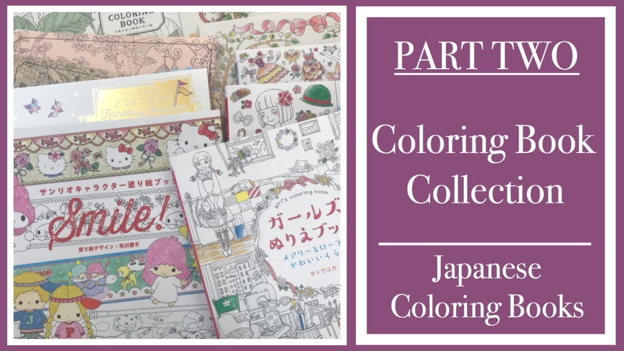 Part 2 Coloring Book Collection Japanese Coloring Books Youtube