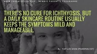 Ichthyosis by Ms. Yap Lih Shin