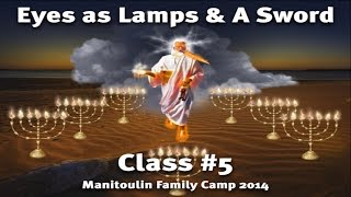 'The Man of One'  A Study of the Multitudinous Christ Pt 5 - Eyes as Lamps & the Sword