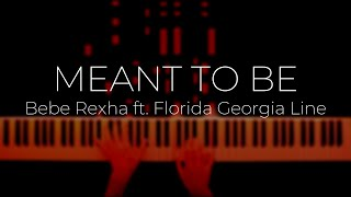 Bebe Rexha ft. Florida Georgia Line - MEANT TO BE (Piano Cover)