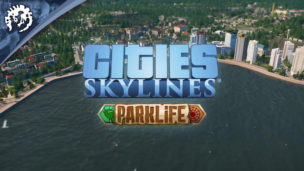 Cities Skylines: Parklife DLC Review - GameSpace com