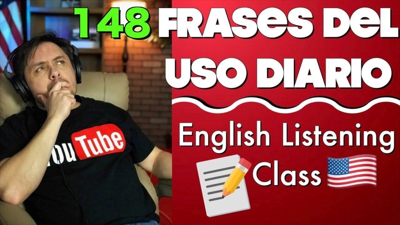 148 FRASES en Inglés que vas a necesitar todos los días! - ENGLISH LISTENING CLASS