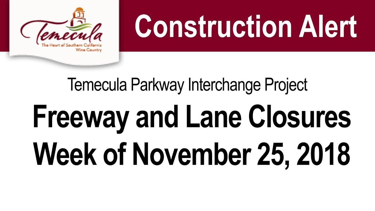Freeway and Lane Closures for Week of November 25, 2018