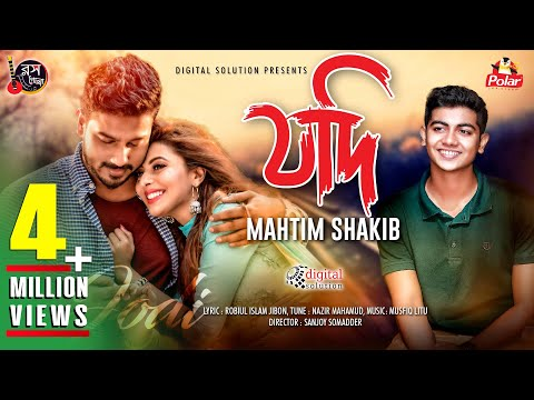 Jodi | যদি | Mahtim Shakib | Robiul Islam Jibon | Bangla New Song 2019 | Official Music Video