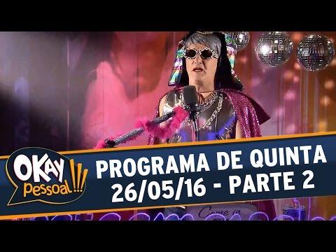 Okay Pessoal!!! (25/05/16) - Quinta - Parte 2