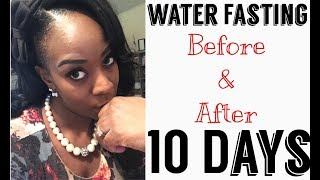Water Fasting: Before & After 10days (Pics)