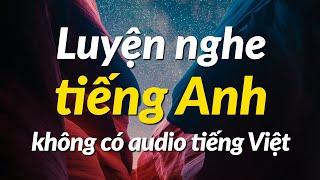 Luyện nghe tiếng Anh hiệu quả (Phiên bản không có audio tiếng việt)