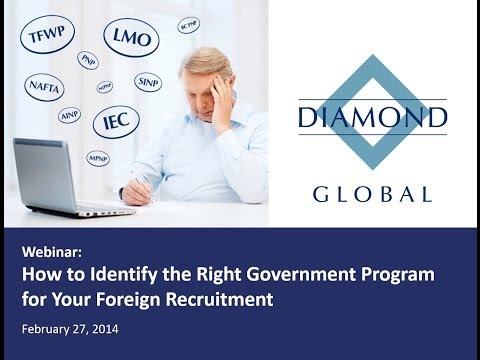 Webinar: How to Identify the Right Government Program for Your Foreign Recruitment