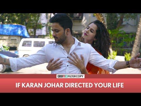 FilterCopy | If Karan Johar Directed Your Life | Ft Veer Rajwant Singh, Radhika Bangia & Viraj