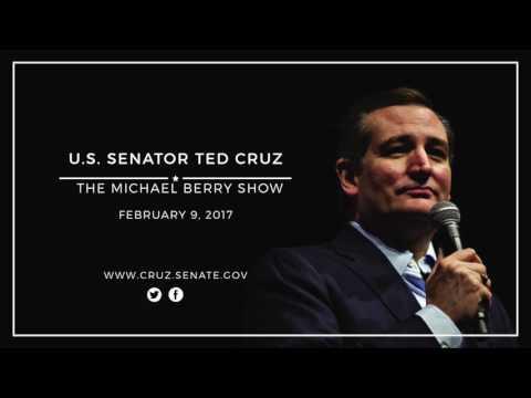 Sen. Cruz on The Michael Berry Show -- Feb. 9, 2017