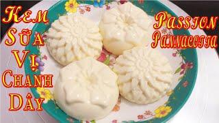 Món Kem Sữa Vị Chanh Dây | Passion Panna Cotta - Chef Nhà Nghèo | CNN Channel