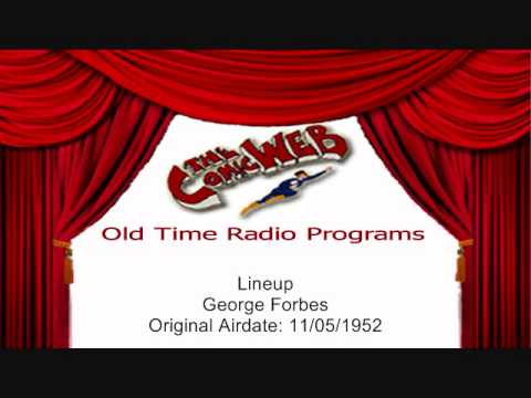 The Lineup: George Forbes – ComicWeb Old Time Radio