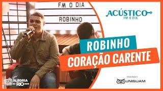 Robinho - Coração Carente (Acústico FM O Dia)