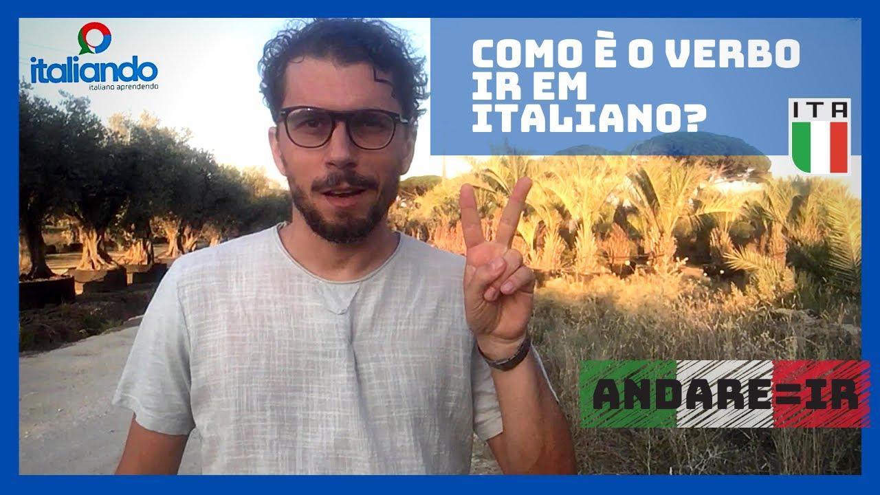 Como é o verbo IR em italiano? IR = ANDARE - como se conjuga o verbo ANDARE? verbi irregolari italia