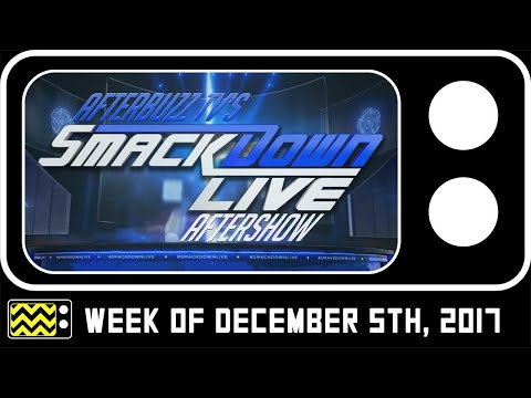WWE's SmackDown for December 5th, 2017 Review & After Show | AfterBuzz TV thumbnail
