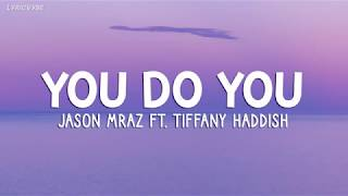Jason Mraz - You Do You, ft. Tiffany Haddish (Lyrics)