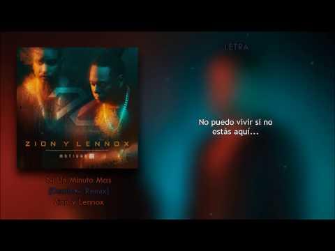Ni Un Minuto Más (Remix) (Letra) - Zion y Lennox + Descarga Mp3