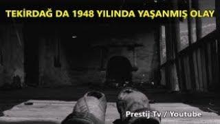 Tekirdağ Da 1948 Yılında Yaşanmış Olay !  ( YAŞANMIŞ OLAY !) - Takipçi Hikayeleri # 24