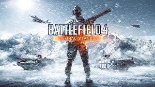 Battlefield 4 Final Stand - официальный ролик