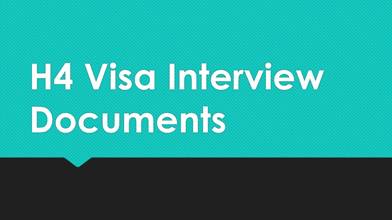 H4 Visa Interview Documents Complete List In 3 Mins Youtube