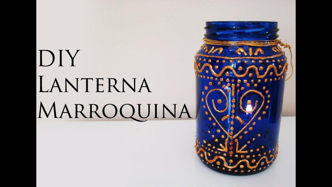 DIY: Como Fazer uma Lanterna Marroquina (Moroccan mason ...