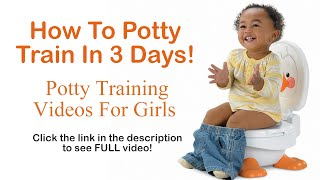 How To Potty Train In 3 Days - Potty Training Videos For Girls