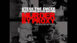 Stess The Emcee - Murder By Proxy ft. Boog Brown