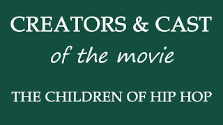 The Children of Hip Hop (2016) Movie Information Cast and Creators
