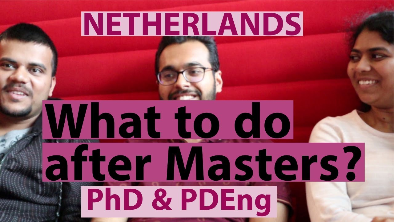Career after Masters in Netherlands 🇳🇱 - PhD and PDEng