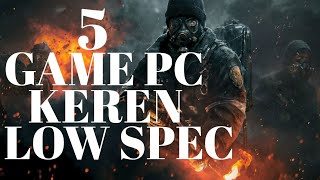 5 GAME PC KEREN T3RBAIK ( LOW SPEC )