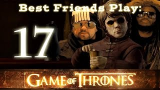 Best Friends Play Game of Thrones: Iron From Ice (Part 17)