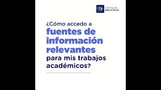 1 ¿Cómo accedo a fuentes de información relevantes para mis trabajos académicos?