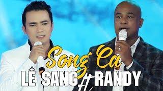 Download lagu Randy & Lê Sang - Liên Khúc Nhạc Trữ Tình Đặc Biệt Nhất 2018