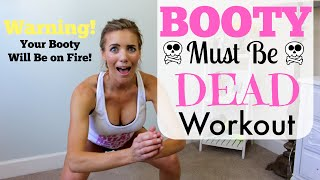 Booty Must Be Dead Workout | KILLER Fat Burner!