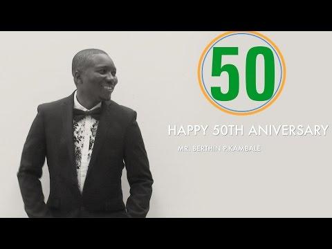 MR BERTHIN P.KAMBALE 50TH BIRTHDAY FULL PARTY AND CELEBRATION