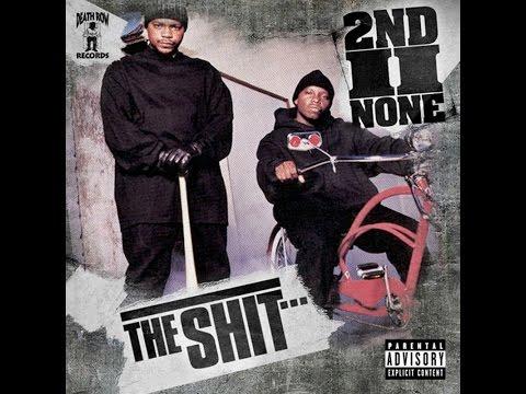 2nd II None - The Shit (1994) [Full Album]