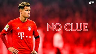 Philippe Coutinho 2020 ● No Clue ● Bayern Munich - Skills, Dribbling, Passing & Goals |  HD🔥⚽🇧🇷