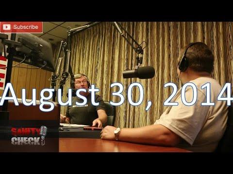 Sanity Check Radio Show, Aug 30, 2014