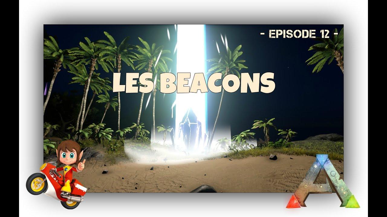 Ark Survival Evolved Fr Tutos à Gogo Les Beacons Cest Quoi 12