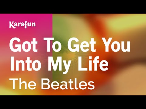 Karaoke Got To Get You Into My Life - The Beatles
