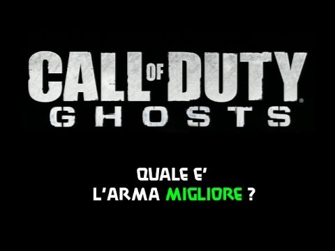 Call of Duty Ghosts - Quale è l'arma migliore?