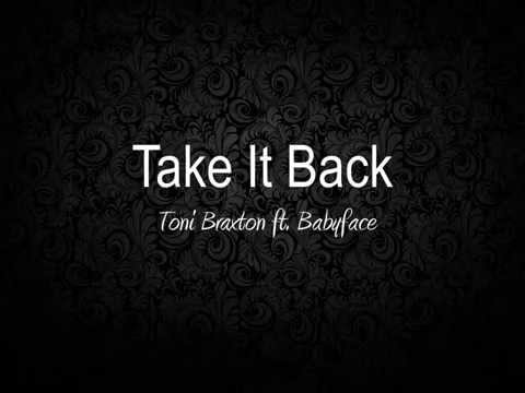 Take It Back - Toni Braxton ft. Babyface (Lyrics) HD Audio